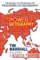 The Power of Geography Tim Marshall 9781783965373 Elliott & Thompson Limited