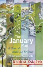 January Man A Year of Walking Britain Somerville, Christopher 9781784161248 asdasd