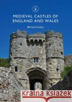 Medieval Castles of England and Wales Bernard Lowry 9781784422141 Bloomsbury Shire Publications