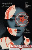 The Memory Police : Nominiert: The Kitschies Red Tentacle Award 2020 Ogawa, Yoko 9781784700447 asdasd