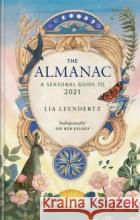 The Almanac Lia Leendertz 9781784726348 Octopus Publishing Groupasdasd