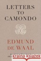 Letters to Camondo Edmund de Waal 9781784744311 Vintage Publishing