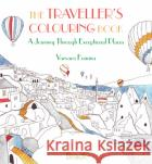 The Traveller's Colouring Book: A Journey Through Exceptional Places Varvara Fomina 9781784777951 Bradt Travel Guides