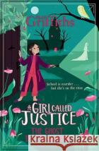 A Girl Called Justice: A Ghost in the Garden Elly Griffiths 9781786541338 Hachette Children's Group