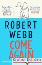 Come Again Robert Webb 9781786890153 Canongate Books Ltd