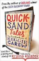 Quicksand Tales: The Misadventures of Keggie Carew Keggie Carew 9781786894083 Canongate Books Ltdasdasd
