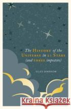 A History of the Universe in 21 Stars: (and Three Imposters)  9781787394650
