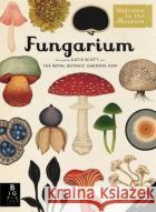 Fungarium Royal Botanic Gardens Kew Ester Gaya  9781787415355 Templar Publishing