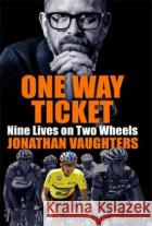 One Way Ticket Jonathan Vaughters 9781787477513 Quercus Publishing