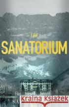 The Sanatorium Sarah Pearse 9781787633315 Transworld Publishers Ltdasdasd
