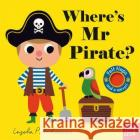 Where's Mr Pirate?  9781788005685 Nosy Crow Ltd