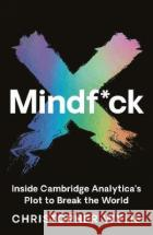 Mindf*ck: Inside Cambridge Analytica's Plot to Break the World Christopher Wylie   9781788164993 Profile Books Ltd