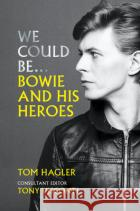 We Could Be: Bowie and His Heroes Visconti, Tony 9781788402729 asdasd