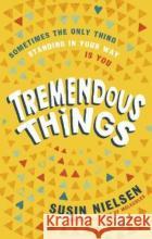 Tremendous Things Susin Nielsen 9781839130618 Andersen Press Ltd