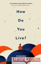 How Do You Live? Genzaburo Yoshino 9781846046452 Ebury Publishingasdasd