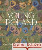 Young Poland: The Arts and Crafts Movement, 1890-1918 Griffin, Julia Szczerski, Andrzej 9781848224537 asdasd