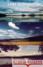 Selected Poems Lars Gustafsson 9781852249977 BLOODAXE BOOKS