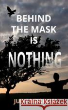 Behind the Mask is Nothing  Birkbeck, Judy 9781910688274