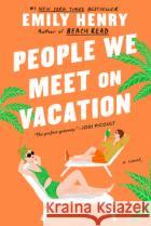 People We Meet on Vacation Henry, Emily 9781984806758 asdasd
