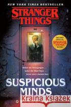 Stranger Things: Suspicious Minds: The First Official Stranger Things Novel Bond, Gwenda 9781984819604 asdasd