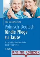 Polnisch-Deutsch Fur Die Pflege Zu Hause: Rozmowki Polsko-Niemieckie Do Opieki Domowej Seitz, Dagmar 9783662535622