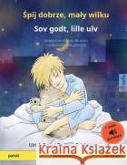 Śpij dobrze, maly wilku - Sov godt, lille ulv (polski - norweski): Dwujęzyczna książka dla dzieci z audiobookiem do pobrania Renz, Ulrich 9783739917023