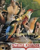 Hieronymus Bosch: Garden of Earthly Delights Hans Belting 9783791382050 PRESTEL