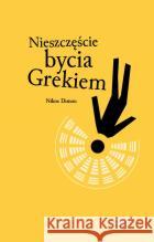 Nieszczęście bycia Grekiem Nikos Dimou 9788364887550 Książkowe Klimaty