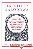 Przygody dobrego wojaka Szwejka czasu wojny światowej Jaroslav Hasek 9788365588296 Ossolineumasdasd