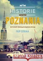 Historie warte poznania Czekała Filip 9788379764099 Poznańskie