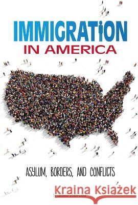 Immigration in America: Asylum, Borders, and Conflicts Danielle Smith-Llera 9780756565626 Compass Point Books - książka