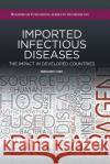 Imported Infectious Diseases: The Impact in Developed Countries Dr Fernando Cobo, MD, PhD   9780081015391 Woodhead Publishing Ltd