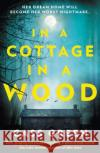 In a Cottage in a Wood: The Gripping New Psychological Thriller from the Bestselling Author of the Woman Next Door Cass Green 9780008248956 HarperCollins