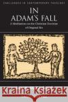 In Adam's Fall: A Meditation on the Christian Doctrine of Original Sin Ian A. McFarland   9781405183659
