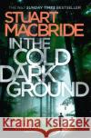 In the Cold Dark Ground (Logan McRae, Book 10) Stuart MacBride 9780007494675 Harper