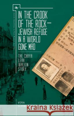 In the Crook of the Rock: Jewish Refuge in a World Gone Mad -- The Chaya Leah Walkin Story Schwarcz 9781618117854 Academic Studies Press - książka