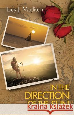 In the Direction of the Sun Lucy J. Madison 9781943353651 Sapphire Books Publishing - książka