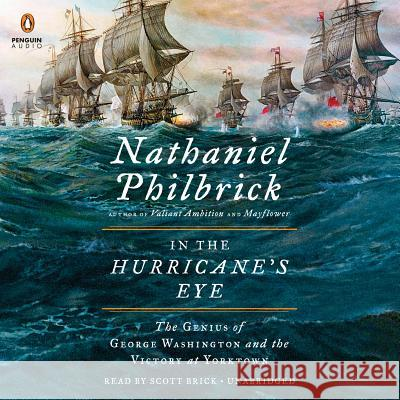 In the Hurricane's Eye: The Genius of George Washington and the Victory at Yorktown - audiobook Nathaniel Philbrick 9780525641667 Penguin Audiobooks - książka