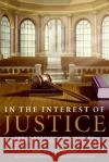 In the Interest of Justice: Great Opening and Closing Arguments of the Last 100 Years Joel J. Seidemann 9780060509675 ReganBooks