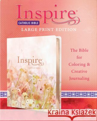 Inspire Catholic Bible NLT Large Print (Leatherlike, Pink Fields with Rose Gold): The Bible for Coloring & Creative Journaling Tyndale 9781496446831 Tyndale House Publishers - książka