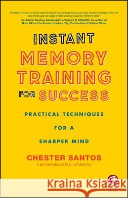 Instant Memory Training For Success: Practical tec hniques for a sharper mind Santos Chester 9780857087065 John Wiley & Sons - książka