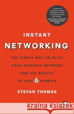Instant Networking: The Simple Way to Build Your Business Network and See Results in Just 6 Months Thomas, S 9780857086754 John Wiley & Sons - książka