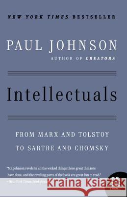 Intellectuals: From Marx and Tolstoy to Sartre and Chomsky Paul M. Johnson 9780061253171 Harper Perennial - książka