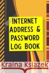 Internet Address & Password Log Book: Password Book, Password Log Book and Internet Password Organizer, Alphabetical Password Book, Logbook to Protect Booki Nova 9781090936271 Independently Published