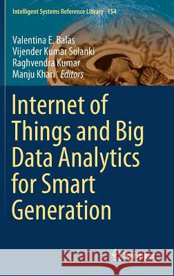 Internet of Things and Big Data Analytics for Smart Generation Valentina E. Balas Vijender Kumar Solanki Raghvendra Kumar 9783030042028 Springer - książka