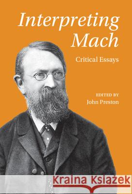 Interpreting Mach: Critical Essays John Preston 9781108474016 Cambridge University Press - książka