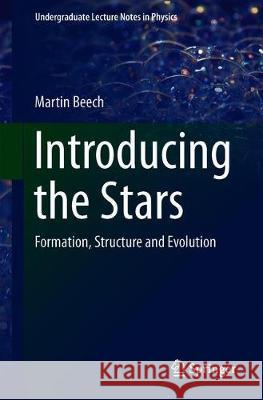 Introducing the Stars : Formation, Structure and Evolution Martin Beech 9783030117030 Springer - książka
