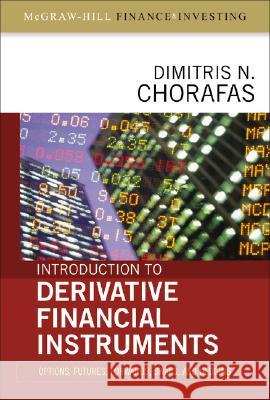 Introduction to Derivative Financial Instruments: Bonds, Swaps, Options, and Hedging Dimitris N. Chorafas 9780071546638 McGraw-Hill - książka