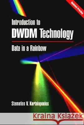 Introduction to DWDM Technology : Data in a Rainbow Stamatios Kartalopoulos 9780780353992 IEEE Computer Society Press - książka