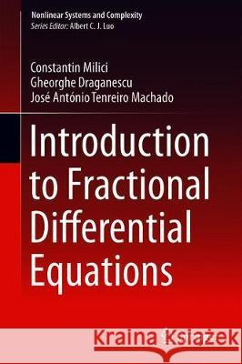 Introduction to Fractional Differential Equations Milici, Constantin; Draganescu, Gheorghe; Tenreiro Machado, José António 9783030008949 Springer - książka